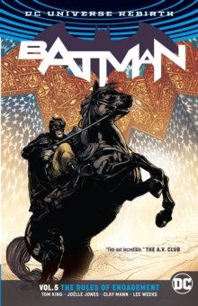 Batman (Rebirth) Vol 05 The rules of Engagement
