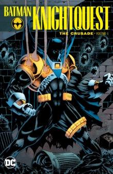 Batman Knightquest The Crusade Volume 1