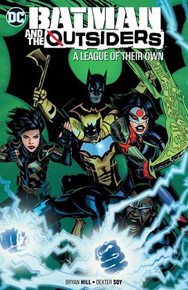 Batman and the Outsiders Vol 2 A League of their Own