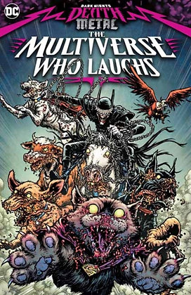 Dark Nights Death Metal - The Multiverse Who Laughs