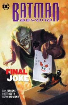 Batman Beyond (Rebirth) Vol 5 The Final Joke