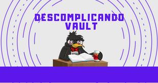 decomplicando o vault.png