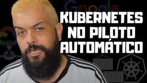 Descomplicando o GKE e o AutoPilot do Google para o Kubernetes