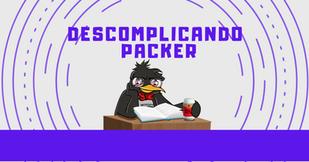 descomplicando packer.png