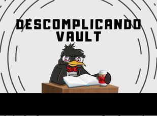 descomplicando o vault.png