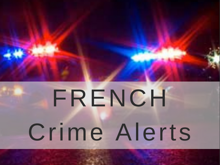 FRENCH Crime Alerts Oct 8 -15