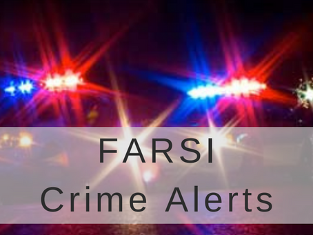 FARSI Crime Alerts Oct 8 - 15