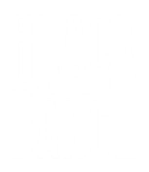 BLACK VOICES IN DANCE_WHITE.png