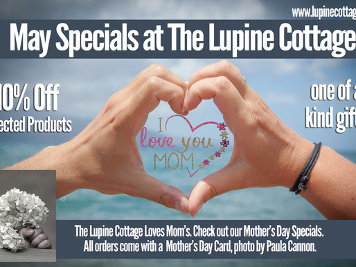 The Lupine Cottage Celebrates Mothers