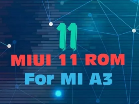 MIUI 11 stable custom rom  for MI A3