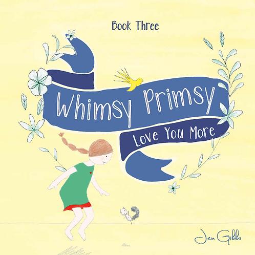 Whimsy Primsy: Love You More