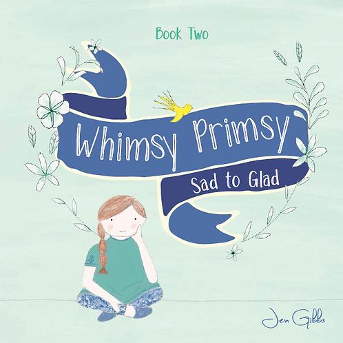Whimsy Primsy: Sad To Glad