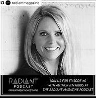 Radiant Podcast | Radiant Magazine | Jen Gibbs Author
