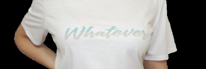 "T-Shirt ""Whatever"""