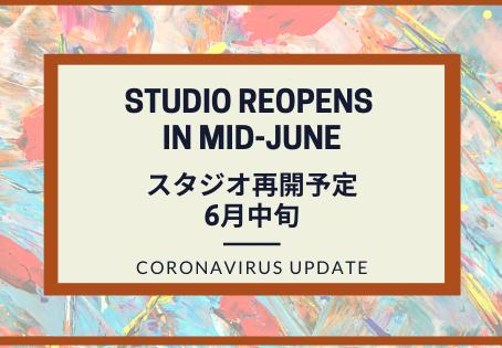 Coronavirus Update: Studio Reopens in mid-June / 6月中旬スタジオ再開予定