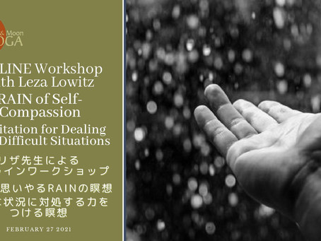 Feb 27, Online WS with Leza / RAIN of Self-Compassion / 2/27 自分を思いやるRAINの瞑想