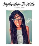Motivation to Write Podcast with Zay Zoh
