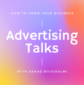 Advertising Talks with Sanad Boughalmi
