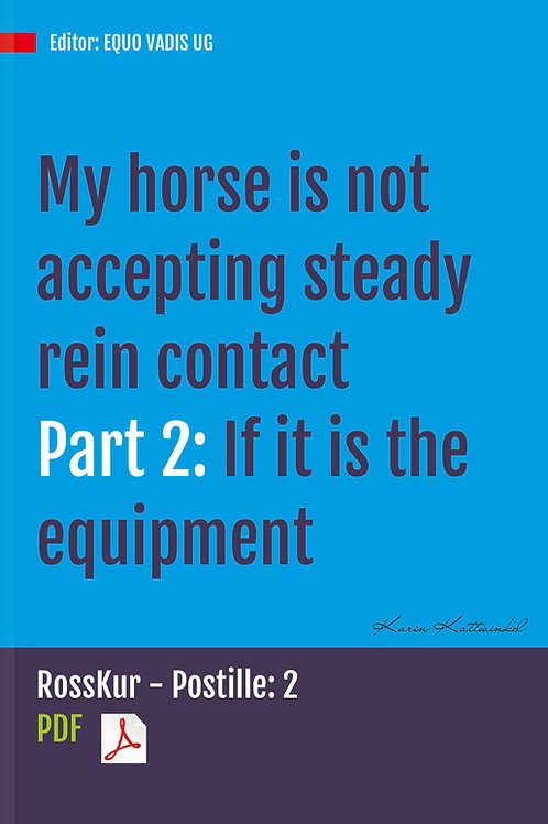 My horse is not accepting steady rein contact – What could be the causes?