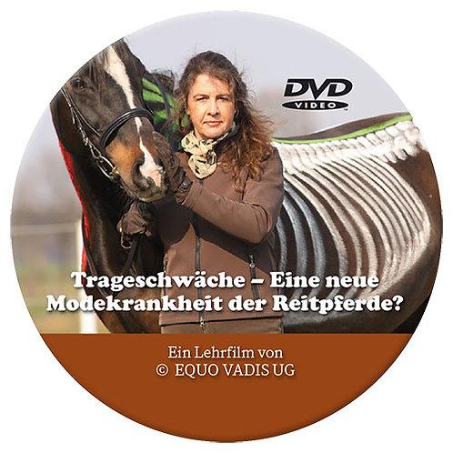DVD - Trageschwäche – Eine neue Modekrankheit der Reitpferde?