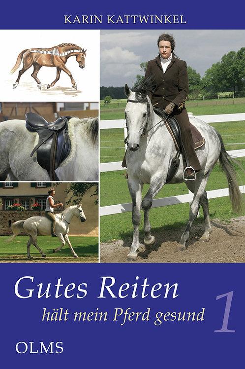 Gutes Reiten hält mein Pferd gesund(Band 1)