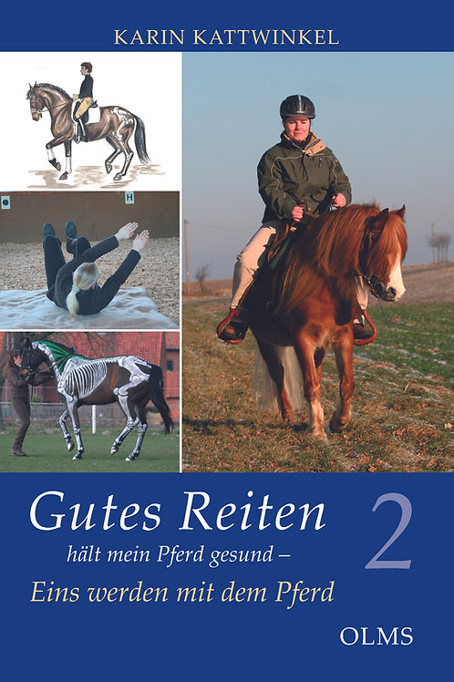 Gutes Reiten hält mein Pferd gesund - Eins werden mit dem Pferd (Band 2)