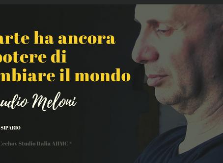 Claudio Meloni: L' arte ha ancora il potere di cambiare il mondo