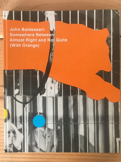 John Baldessari, Somewhere Between Almost Right and Not Quite (With Orange)