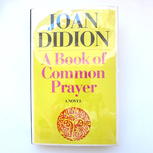 Joan Didion, A Book of Common Prayer, First Edition