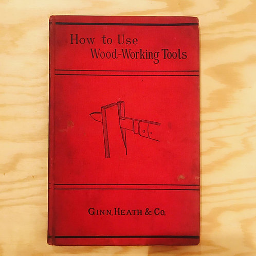 How to use Woodworking Tools 1881