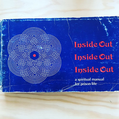 Inside out: a spiritual manual for prison life