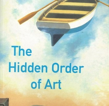 The Hidden Order of Art - just finished reading, and wow!