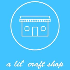 a lil' craft shop