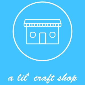 a lil' craft shop