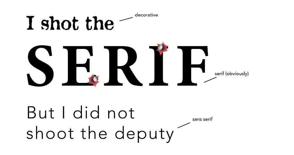 Typography - I shot the serif.jpg