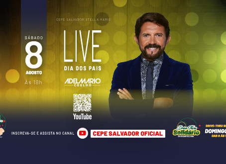 Live do Dia dos Pais com Adelmário Coelho, sábado (8/8), no canal do Youtube CEPE Stella Maris
