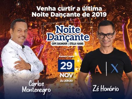Carlos Montenegro e Zé Honório vão agitar a última Noite Dançante de 2019