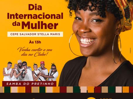 Venha curtir o dia 8 de março no CEPE Salvador Stella Maris