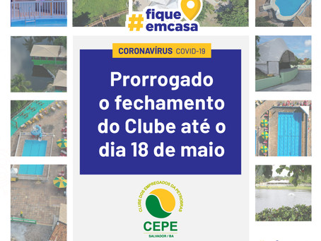 Prorrogado o fechamento do Clube até o dia 18 de maio