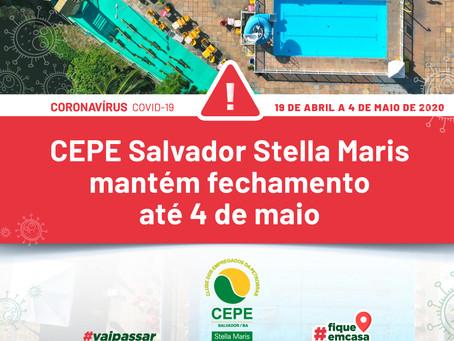 CEPE Salvador Stella Maris mantém fechamento até 4 de maio