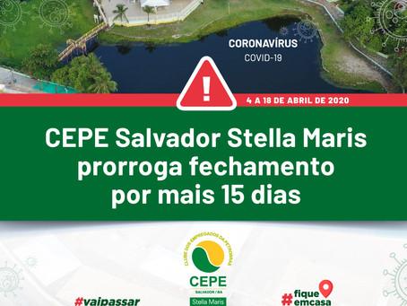 CEPE Salvador Stella Maris prorroga fechamento por mais 15 dias, a partir deste sábado (4/4)