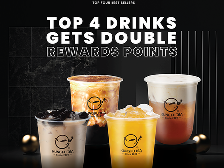 Top 4 Drinks Gets Double Rewards Points!