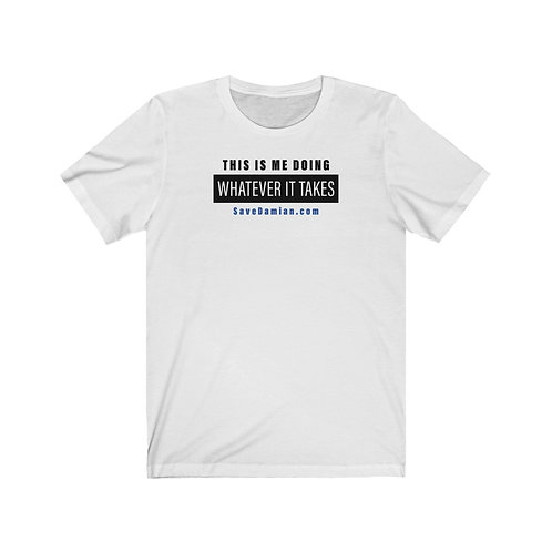 Whatever it Takes - Unisex Jersey Short Sleeve Tee