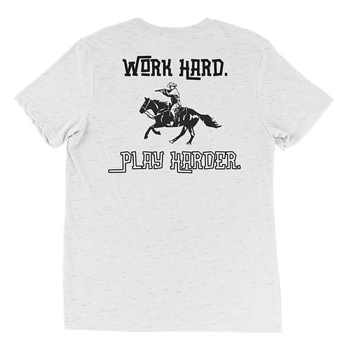 Work Hard. Play Harder.  Unisex T