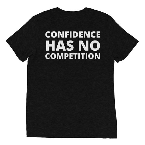 Confidence Has No Competition Unisex T