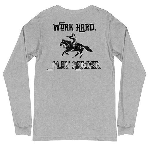 Work Hard. Play Hard. Unisex Long Sleeve Tee