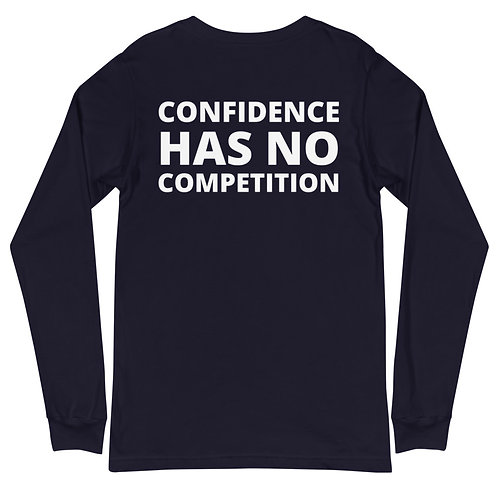 Confidence Has No Competition Unisex Long Sleeve Tee