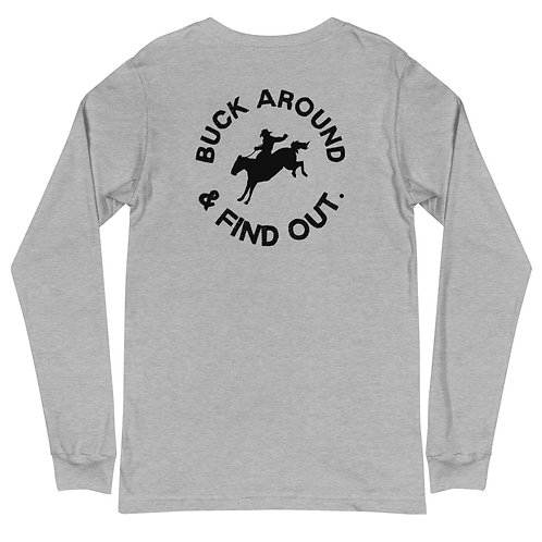 Buck Around & Find Out Unisex Long Sleeve Tee