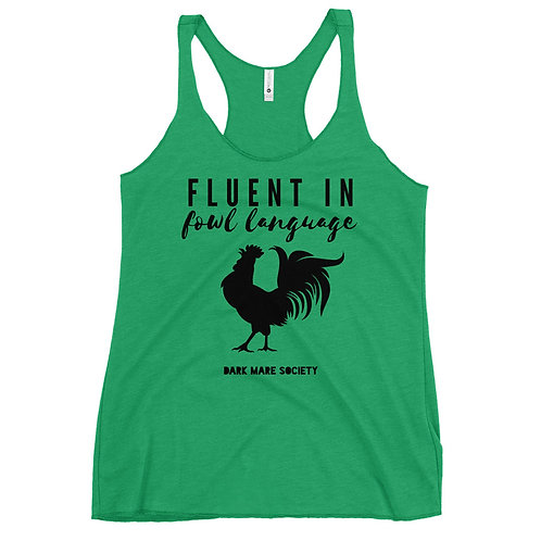 Fluent In Fowl Language Women's Racerback Tank