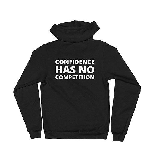 Confidence Has No Competition Unisex Zip Up Hoodie